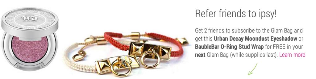 Ipsy's referral program rewards existing customers for spreading brand awareness.