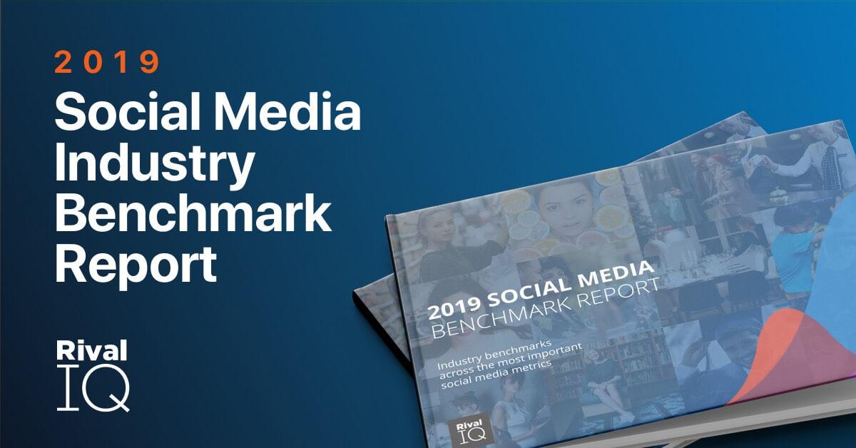 2019 Social Media Industry Benchmark Report