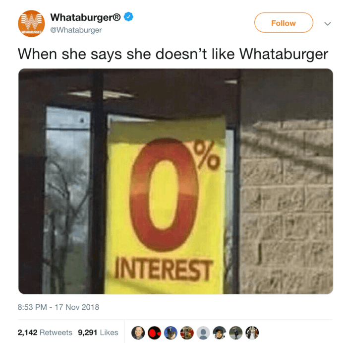 """Comical tweet from Whataburger featuring a photo of 0% interest with the caption, """"When she says she doesn't like Whataburger"""""""